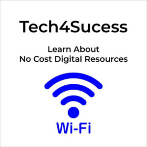 Tech4Success: Learn About No Cost Digital Resources