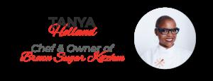 Tanya Holland, Owner & Chef Brown Sugar Kitchen